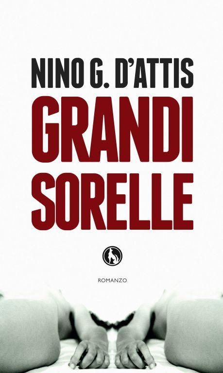 GRANDI SORELLE DI NINO G. D'ATTIS (LUPO EDITORE)