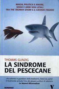 La sindrome del pescecane di Thomas Gunzig  (Meridiano Zero Collana Gli Obliqui)