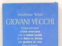 Giovani vecchi di Andrew Weil - come essere giovani per sempre