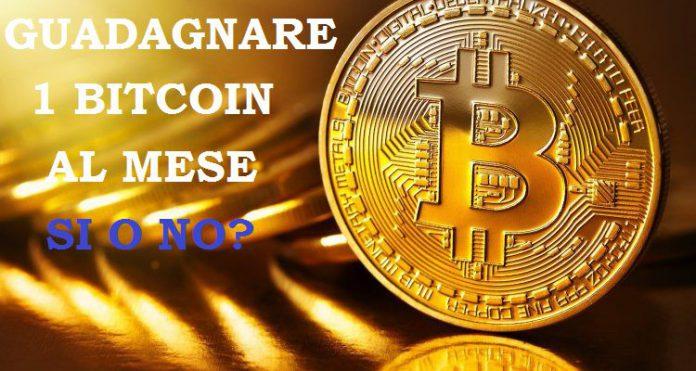 Come guadagnare 1 bitcoin al mese