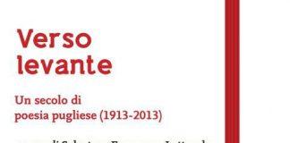VERSO LEVANTE Un secolo di poesia pugliese (1913-2013)